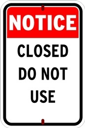 Notice - Closed Do Not Use Signage Manufacturing Campbellford by B M R  Mfg  Inc