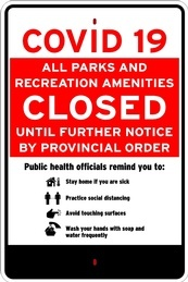 Notice - All Parks and Recreating Amenities Closed Signage Manufacturing Peterborough by B M R  Mfg  Inc