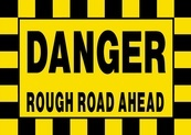 Danger Rough Road Ahead Sign Board - Signage Solutions Campbellford by B M R  Mfg  Inc