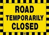 Road Temporarily Closed Sign Board - Signage Solutions Trent Hills by B M R  Mfg  Inc