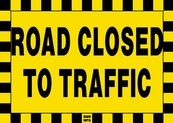 Road Closed to Traffic Sign Board - Signage Solutions Belleville by B M R  Mfg  Inc