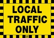 Local Traffic Only Sign Board - Signage Solutions Belleville by B M R  Mfg  Inc