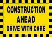 Construction Ahead Drive with Care Sign Board - Signage Solutions Trent Hills by B M R  Mfg  Inc