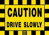 Caution Drive Slowly Sign Board - Signage Solutions Peterborough by B M R  Mfg  Inc