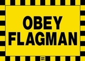 Obey Flagman Sign Board - Signage Solutions Campbellford  by B M R  Mfg  Inc