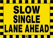 Slow Single Lane Ahead Sign Board - Signage Solutions Belleville by B M R  Mfg  Inc