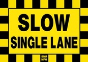 Slow Single Lane Sign Board - Signage Solutions Trent Hills by B M R  Mfg  Inc