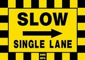 Slow Single Lane Sign Board with Right Arrow - Signage Solutions Campbellford by B M R  Mfg  Inc