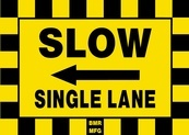 Slow Single Lane Sign Board with Left Arrow - Signage Solutions Belleville by B M R  Mfg  Inc