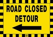 Road Closed Detour Sign Board with Left Arrow - Signage Solutions Peterborough by B M R  Mfg  Inc