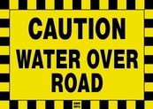 Caution Water Over Road Sign Board - Signage Solutions Trent Hills by B M R  Mfg  Inc