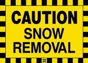 Caution Snow Removal Sign Board - Signage Solutions Trent Hills by B M R  Mfg  Inc
