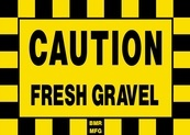 Caution Fresh Gravel Sign Board - Signage Solutions Campbellford by B M R  Mfg  Inc