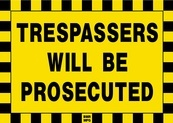 Trespassers Will Be Prosecuted Sign Board - Signage Solutions Peterborough by B M R  Mfg  Inc