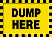 Dump Here Sign Board - Signage Solutions Belleville by B M R  Mfg  Inc