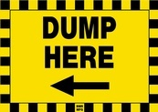 Dump Here Sign Board with Left Arrow - Signage Solutions Campbellford by B M R  Mfg  Inc