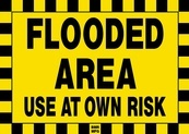 Flooded Area Use At Own Risk Sign Board - Signage Solutions Trent Hills by B M R  Mfg  Inc