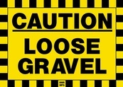 Caution Loose Gravel Sign Board - Signage Solutions Campbellford by B M R  Mfg  Inc