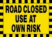 Road Closed Use At Own Risk Sign Board - Signage Solutions Peterborough by B M R  Mfg  Inc