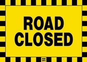 Road Closed Sign Board - Signage Solutions Campbellford by B M R  Mfg  Inc
