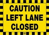 Caution Left Lane Closed Sign Board - Signage Solutions Belleville by B M R  Mfg  Inc