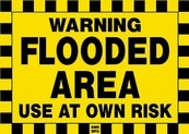Warning Flooded Area Use At Own Risk Sign Board - Signage Solutions Belleville by B M R  Mfg  Inc