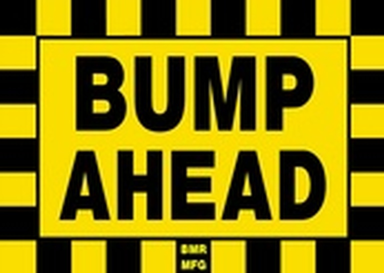 Bump Ahead Sign Board - Signage Solutions Trent Hills by B M R  Mfg  Inc