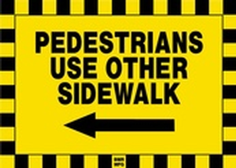 Pedestrians Use Other Sidewalk Left Arrow Sign Board - Signage Solutions Campbellford by B M R  Mfg  Inc