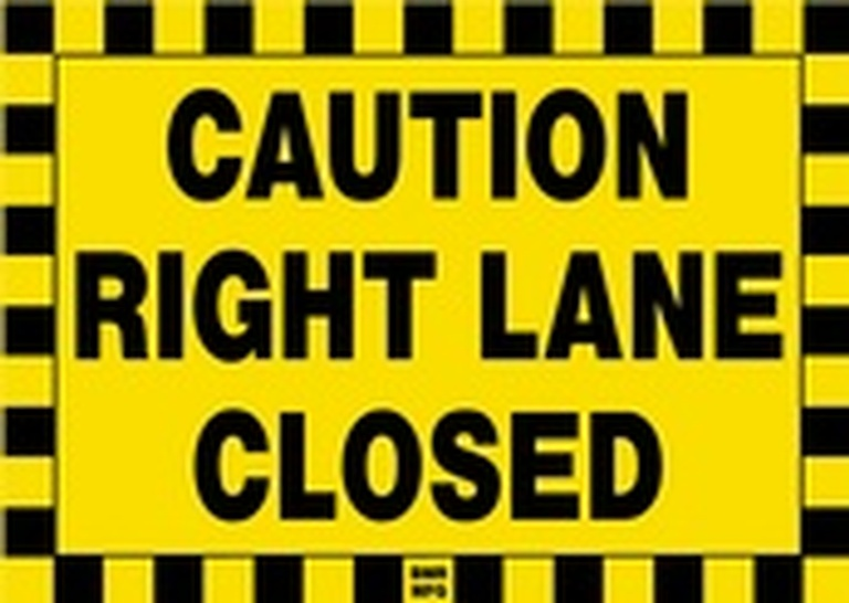 Caution Right Lane Closed Sign Board - Signage Solutions Campbellford by B M R  Mfg  Inc